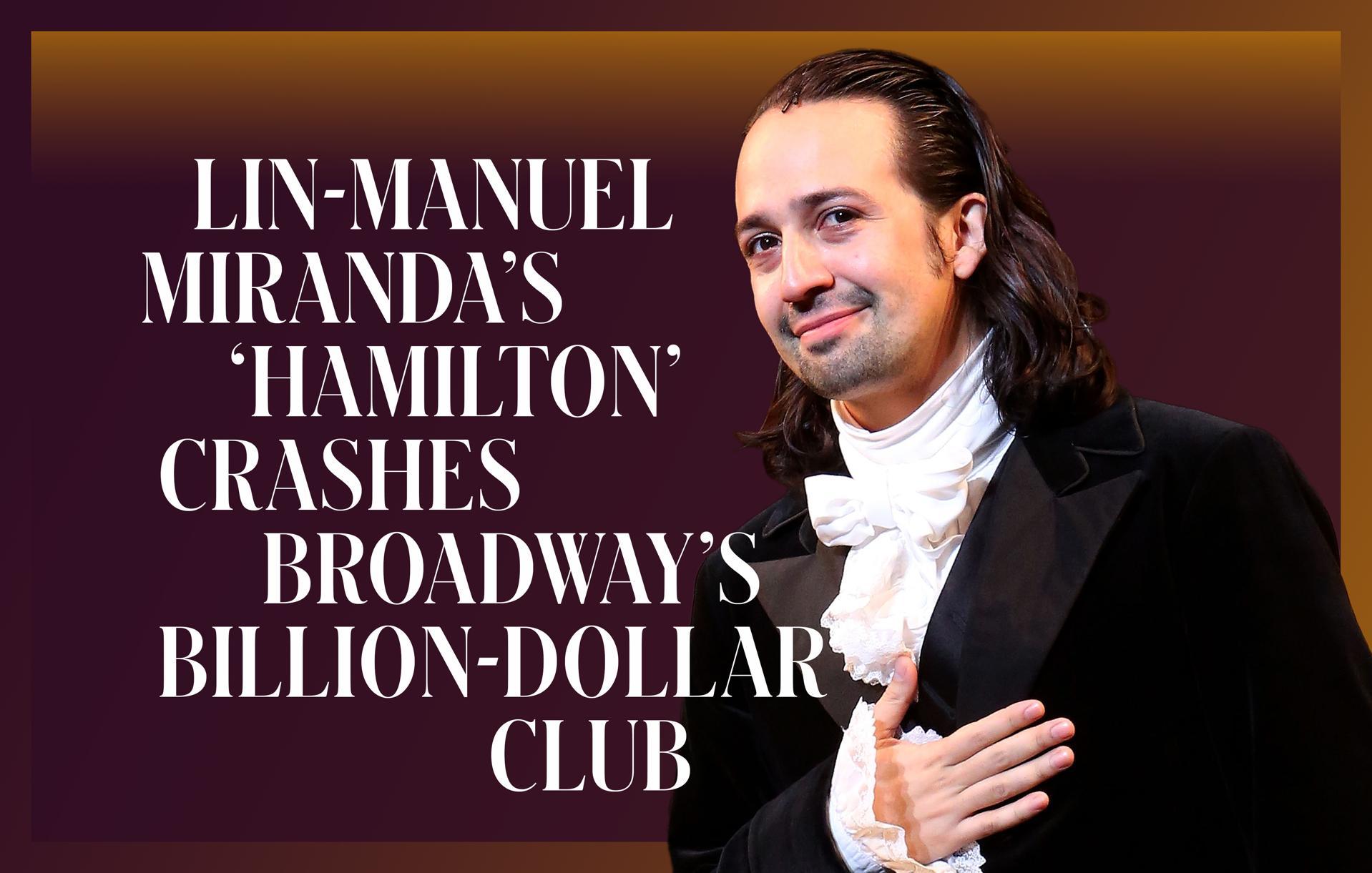 Lin-Manuel Miranda's 'Hamilton' Crashes Broadway's Billion-Dollar Club
