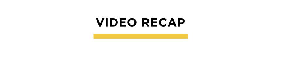 video recap