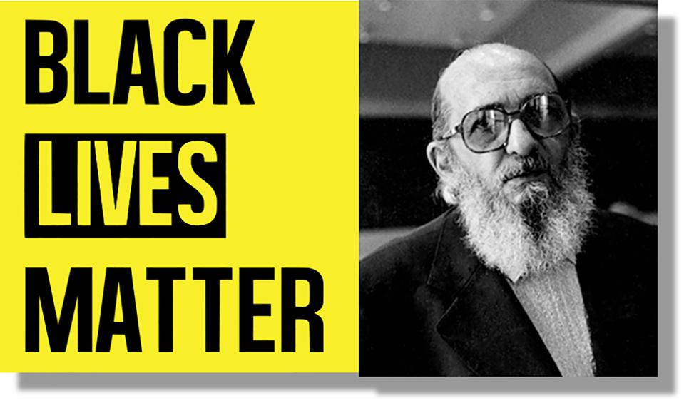 Educator Paulo Freire, a forerunner of the Black Lives Matter movement
