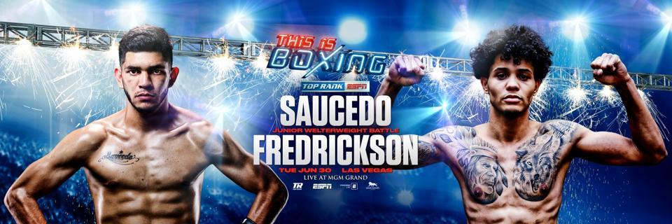 Alex Saucedo vs. Sonny Fredrickson Tuesday, June 30 at the MGM Grand in Las Vegas.