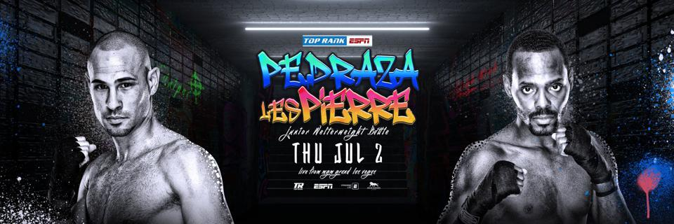 Jose Pedraza vs. Mikkel LesPierre in a welterweight fight at the MGM Grand on July 2 in Las Vegas on ESPN.