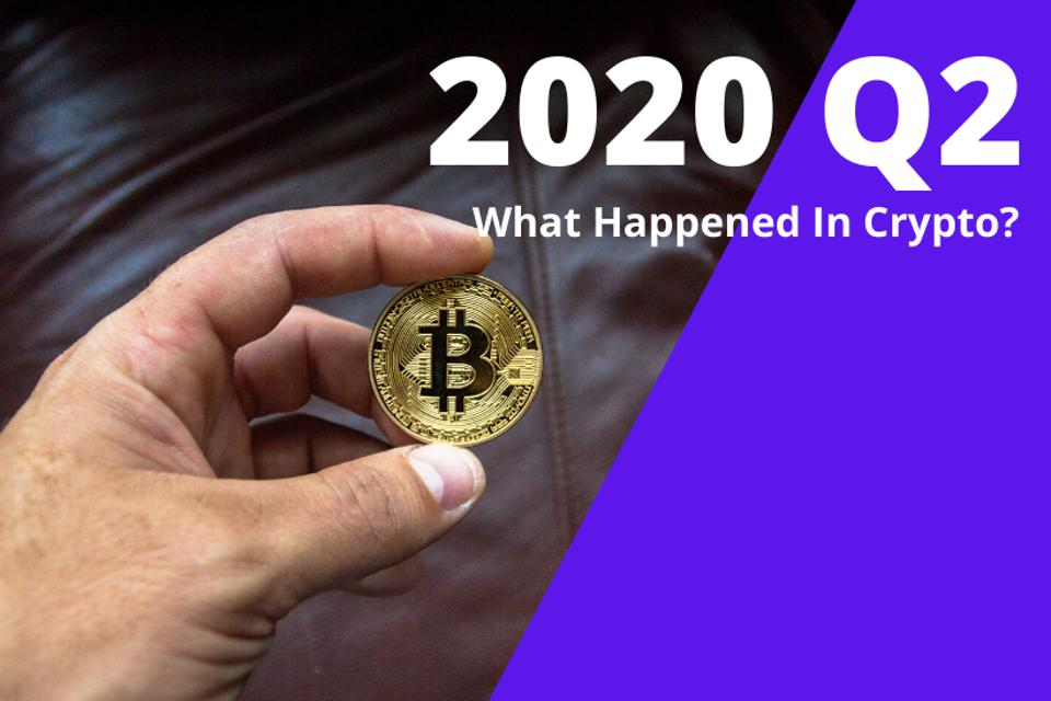 2020 Q2 - what happened in crypto