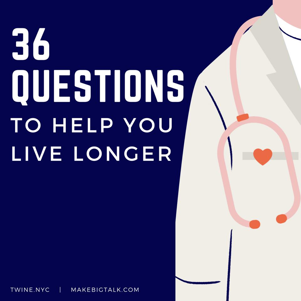 36 Questions To Help You Live Longer