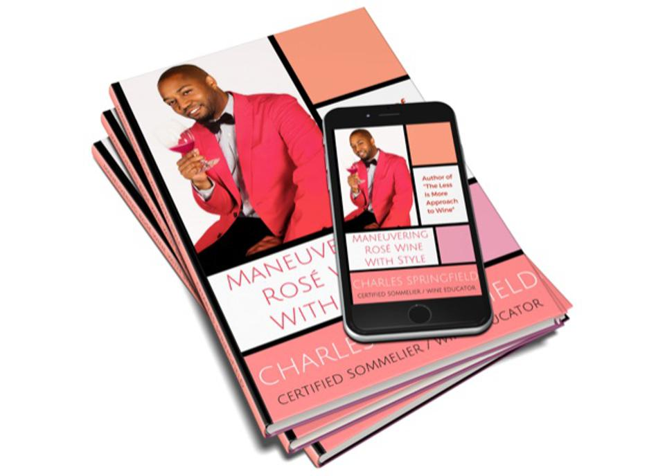 Maneuvering Rose Wine With Style, a new book by Charles Springfield
