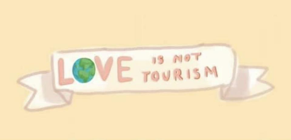 Love Is not tourism graphic