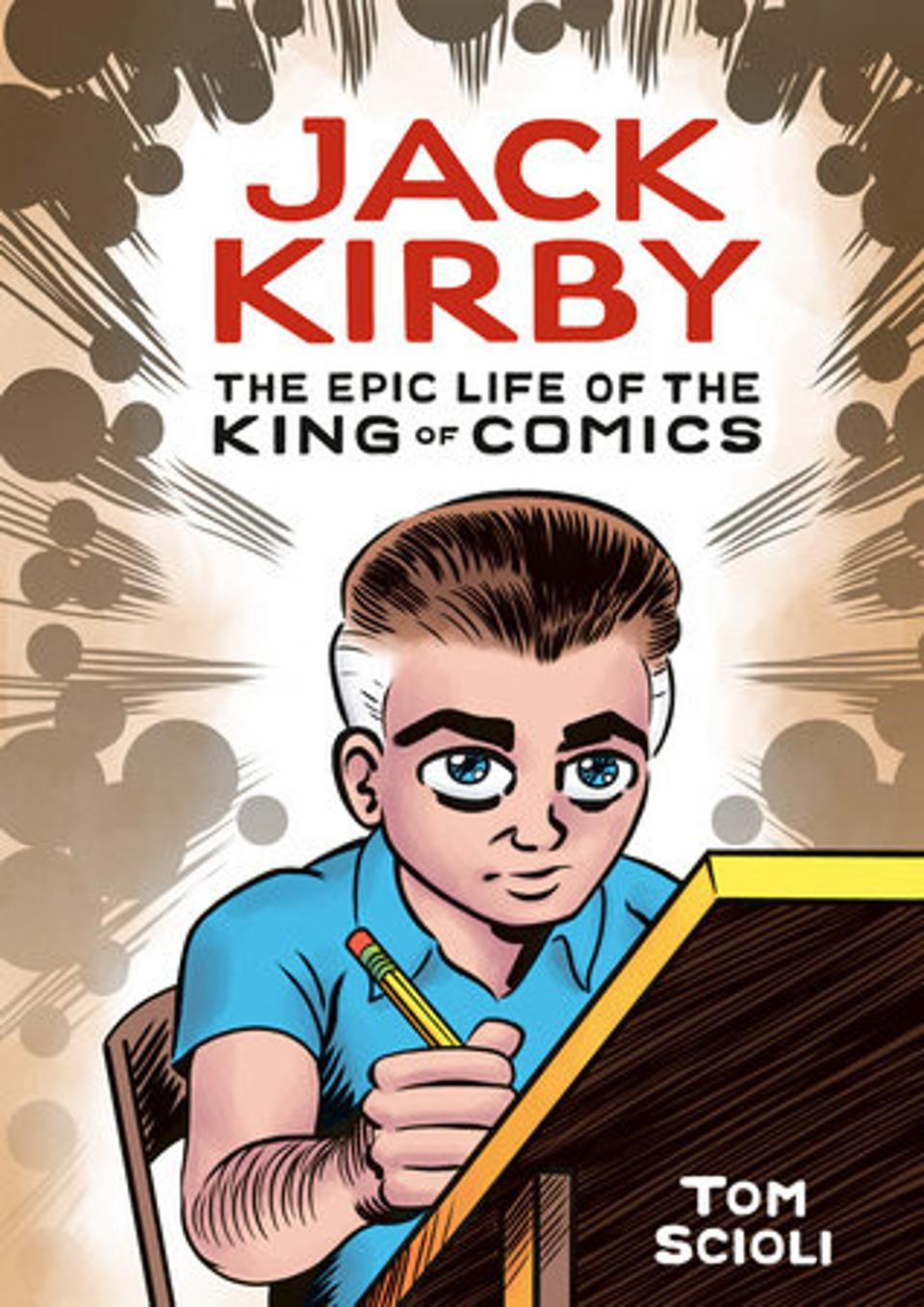 Cover of Tom Scioli's Jack Kirby: Epic Life of the King of Comics