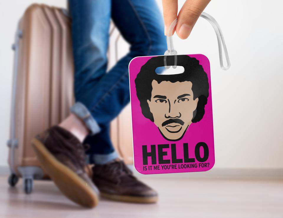 ″Hello -- Is It Me You're Looking For?″ Lionel Ritchie luggage tag