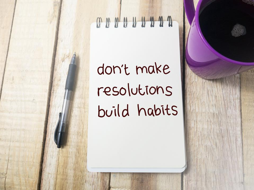 Don't Make Resolutions Build Habits, Motivational Words Quotes Concept