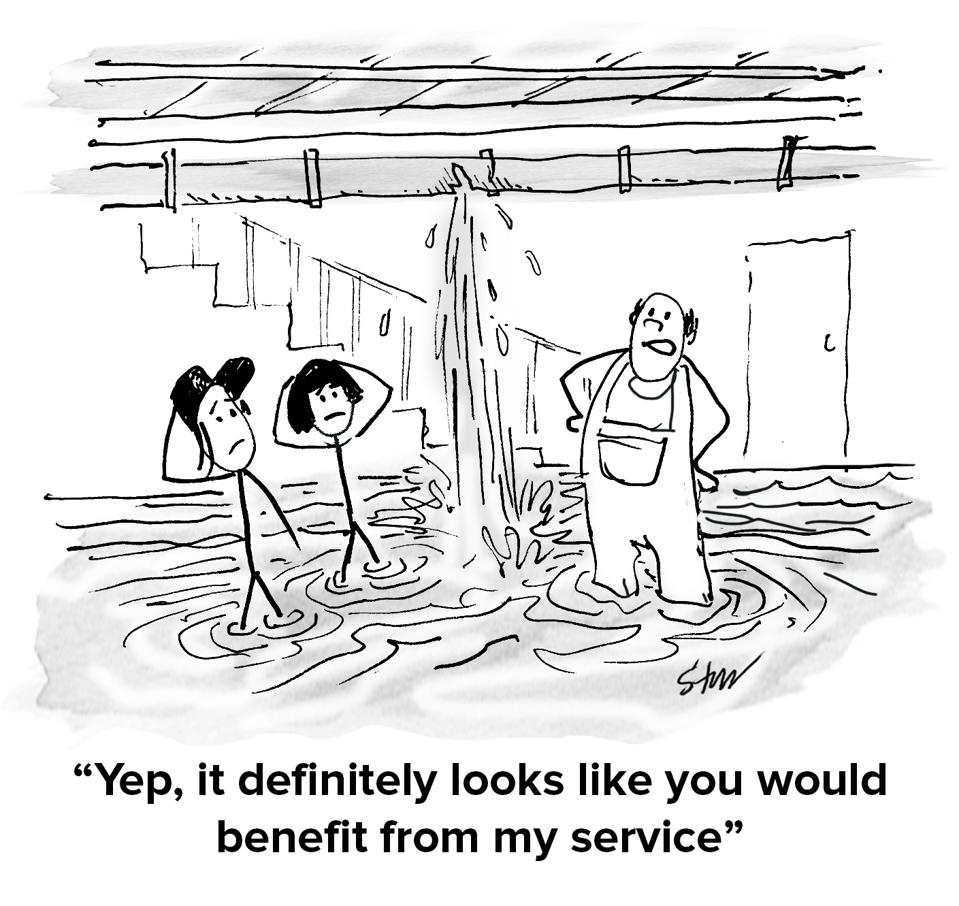 two people and a plumber standing in their basement with water up to their knees looking up at a leaky pipe gushing more water and the plumber is saying ″yep, it definitely looks like you would benefit from my service″