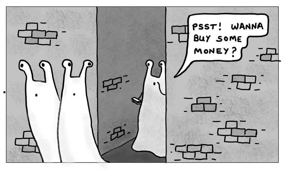 A cartoon with a joke about money becoming illegal.