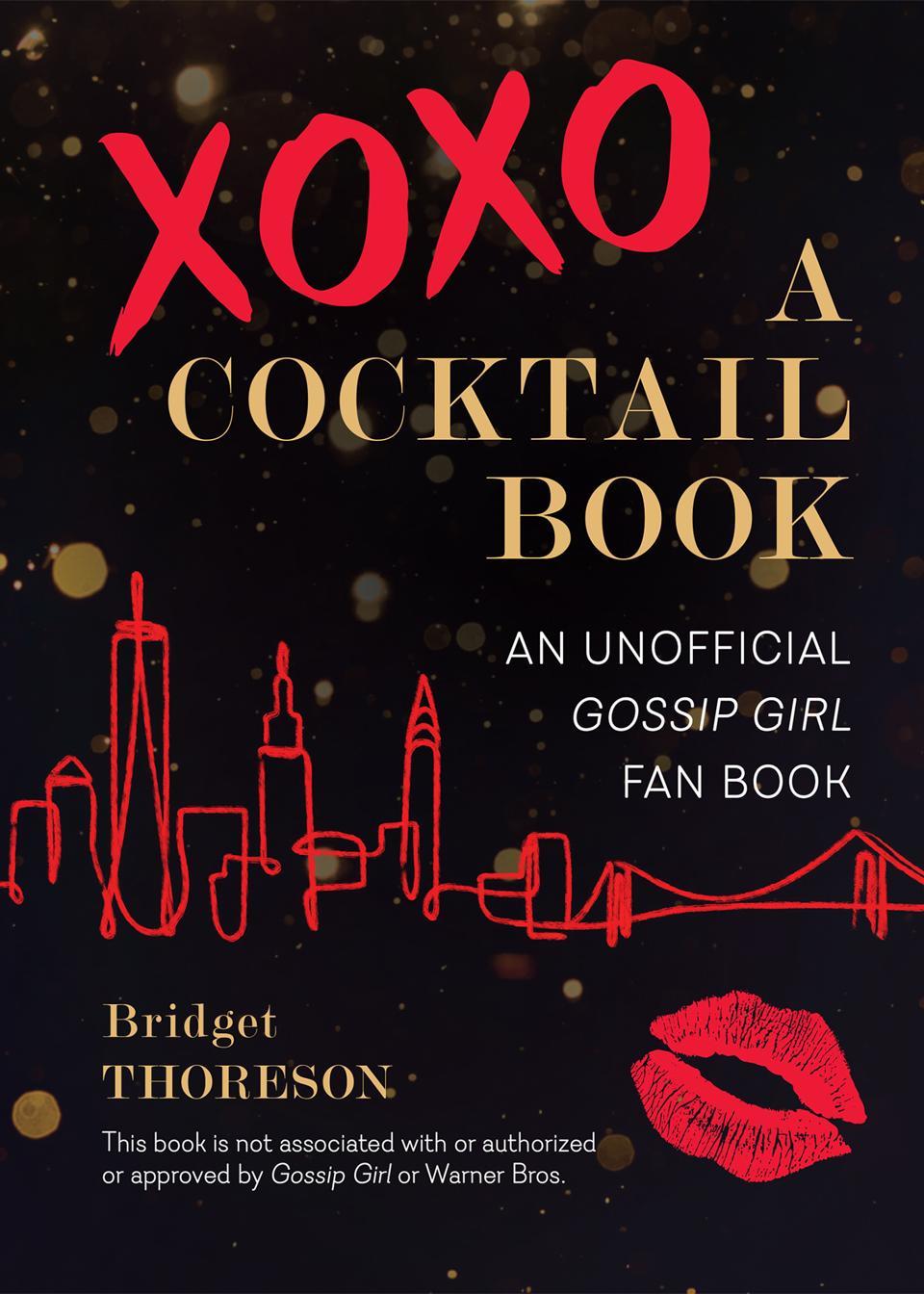 XOXO, A Cocktail Book—an unofficial 'Gossip Girl' fan book.