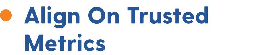 Align on trusted metrics