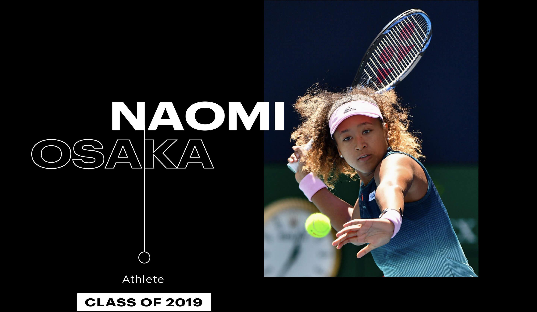 Naomi Osaka, Athlete, Class of 2019