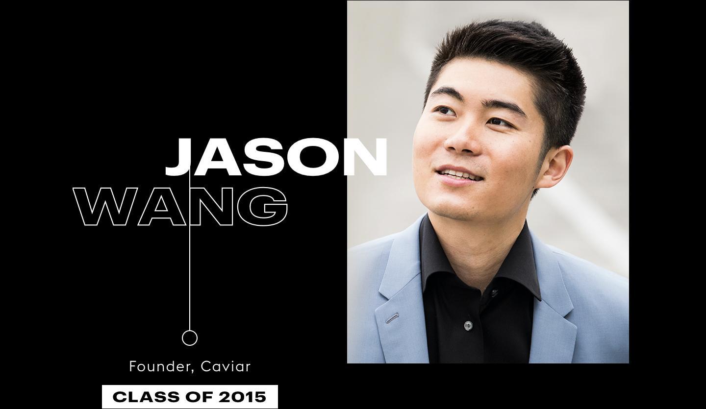 Jason Wang, Founder, Caviar, Class of 2015