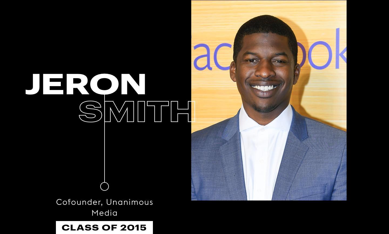 Jeron Smith, Cofounder, Unanimous Media, Class of 2015