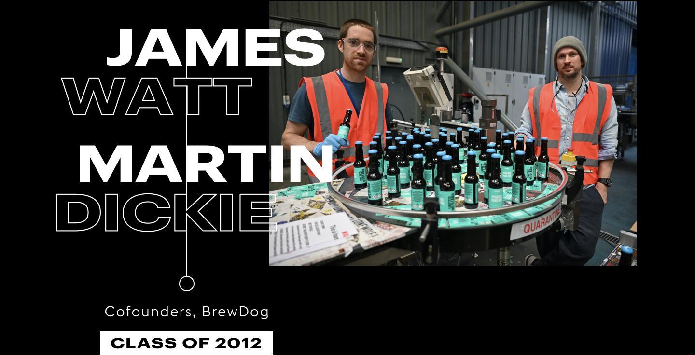 James Watt & Martin Dickie, Cofounders, BrewDog, Class of 2012