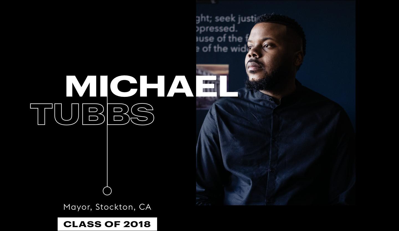 Michael Tubbs, Mayor, Stockton, CA, Class of 2018