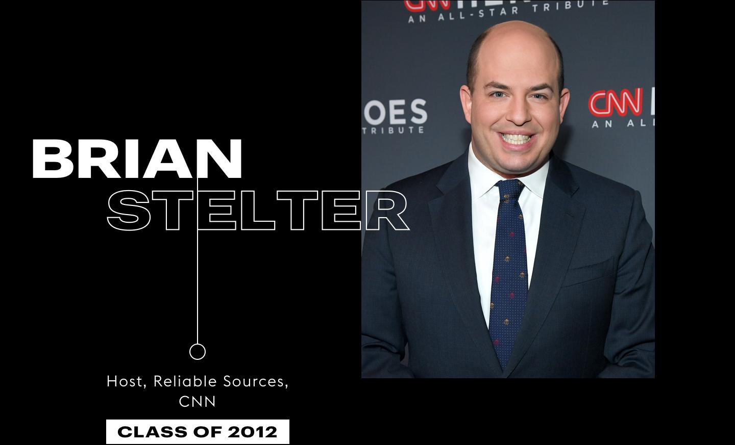 Brian Stelter, Host, reliable Sources, CNN, Class of 2012