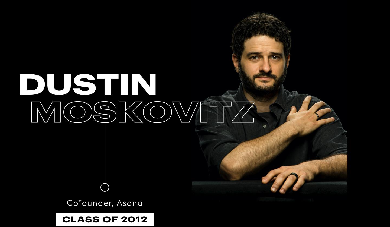 Dustin Moskovitz, Cofounder, Asana, Class of 2012