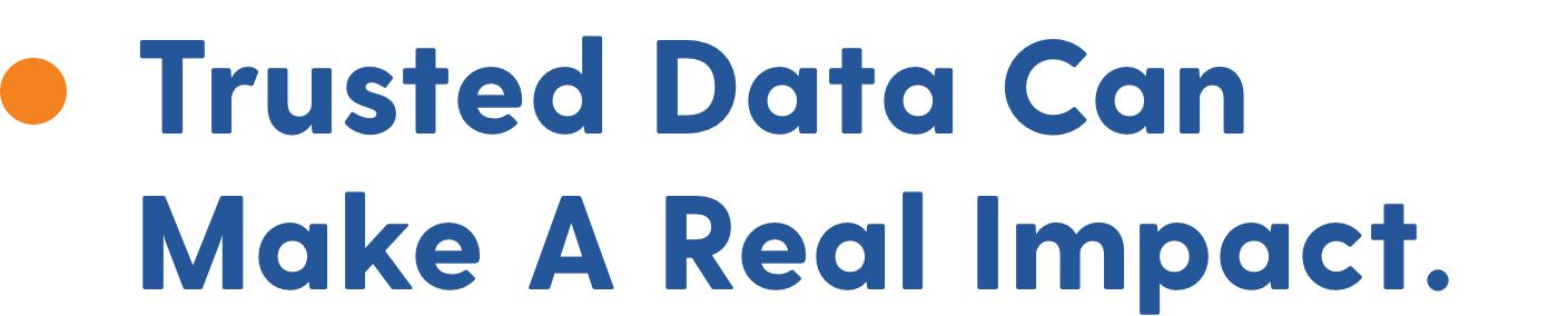 Trusted Data Can Make A Real Impact