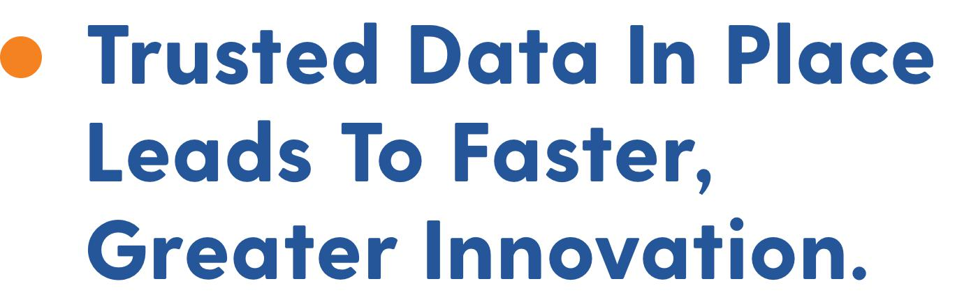 Trusted Data In Place Leads To Faster, Greater Innovation