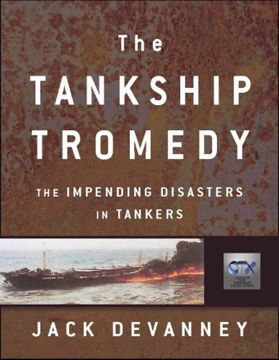Jack Devanney's classic, The Tankship Tromedy, is essential reading to understand the underlying causes of oil spills and major ship incidents on the ocean