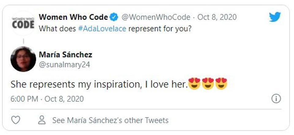 Question by @WomenWhoCode: What does Ada Lovelace represent for you? answer by @sunalmary24: She represents my inspiration, I love her.