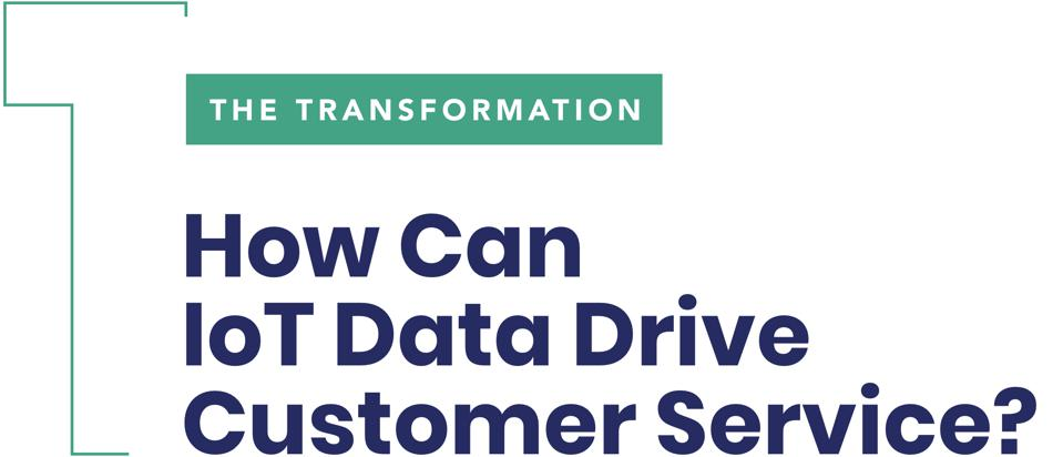 The Transformation 1: How Can IoT Data Drive Customer Service?