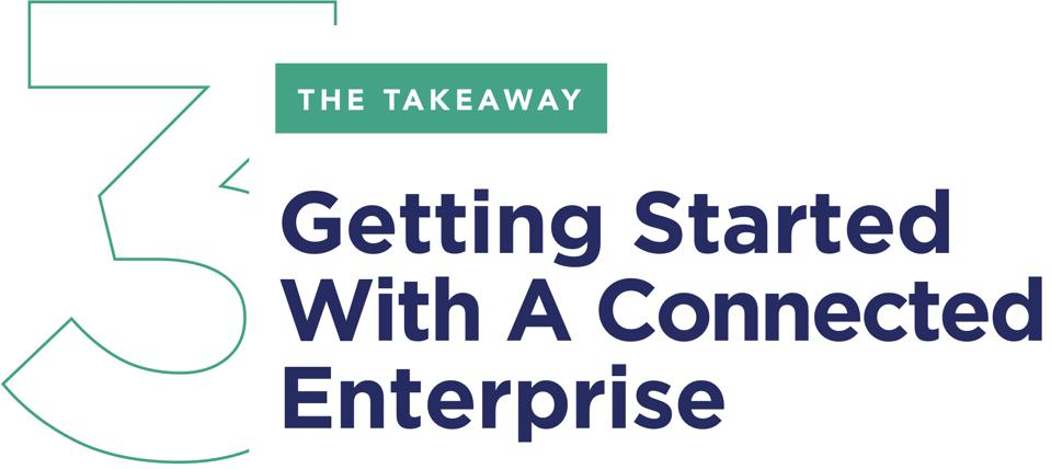 The Takeaway 3: Getting Started With A Connected Enterprise