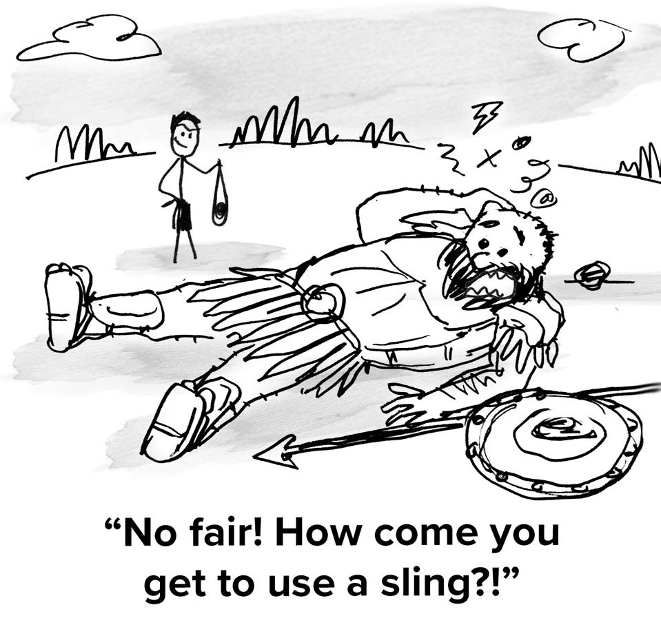 Goliath is laying on the ground bested by David and he's saying ″No fair! How come you get to use a sling?!″