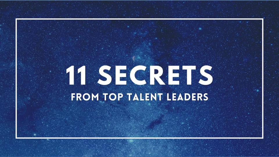11 Secrets From Top Talent Leaders