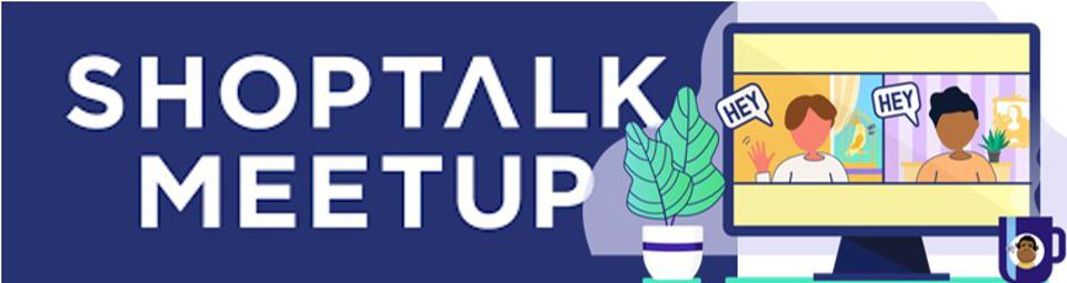 COVID-19 has incentivized many companies to reinvent at warp-speed. Shoptalk is an example