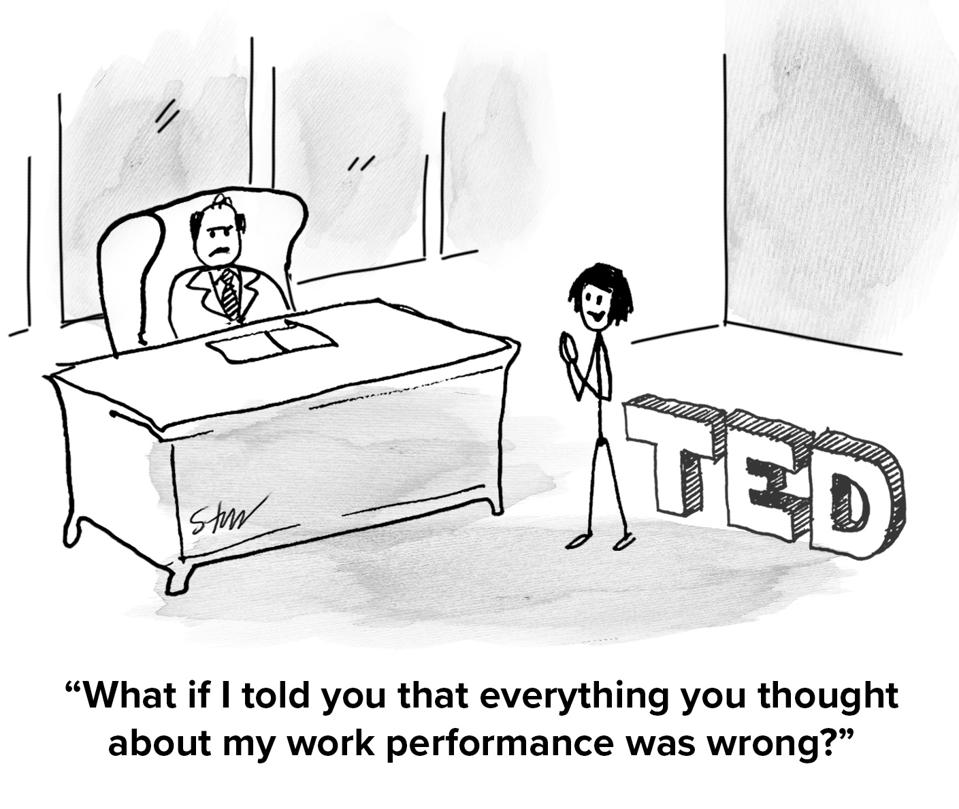 Pia in her boss' office, with a ″TED″ talk sign behind her and she's saying ″What if I told you that everything you thought about my work performance was wrong?″