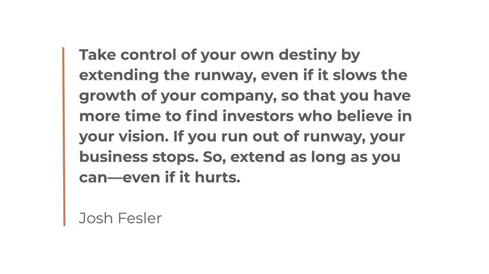 Startups preserve runway.