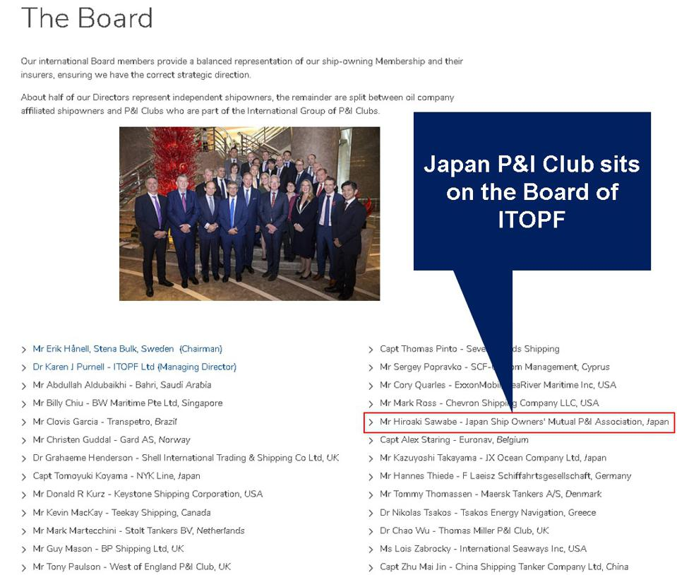 The insurer of the Wakashio, the Japan P&I Club, sits on the Board of ITOPF and has a very clear financial interest in the outcome of any oil spill investigation