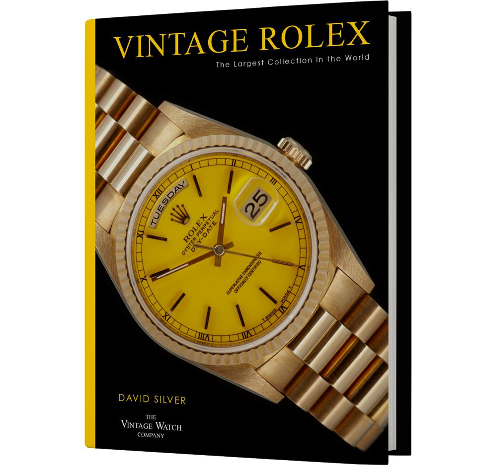 """""""Vintage Rolex, The Largest Collection in the World"""" by David Silver"""