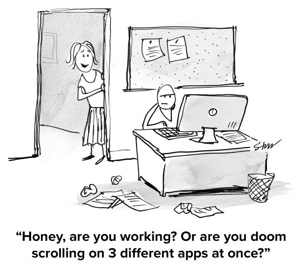 A woman looking into her partner's home office, at a desk on the computer and asking ″Honey, are you working? Or are you doom scrolling on 3 different apps at once?″