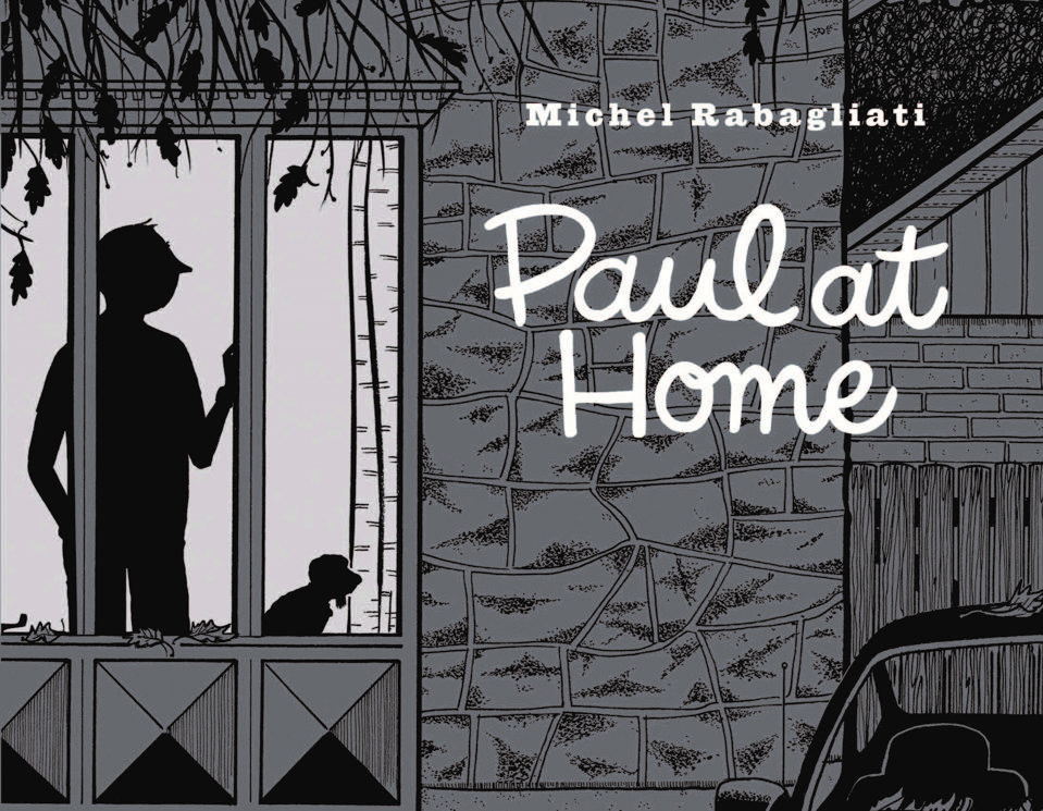 Cover to Paul at Home, graphic novel by Michel Rabagliati.