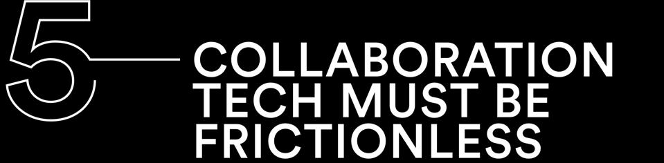 Collaboration tech must be frictionless