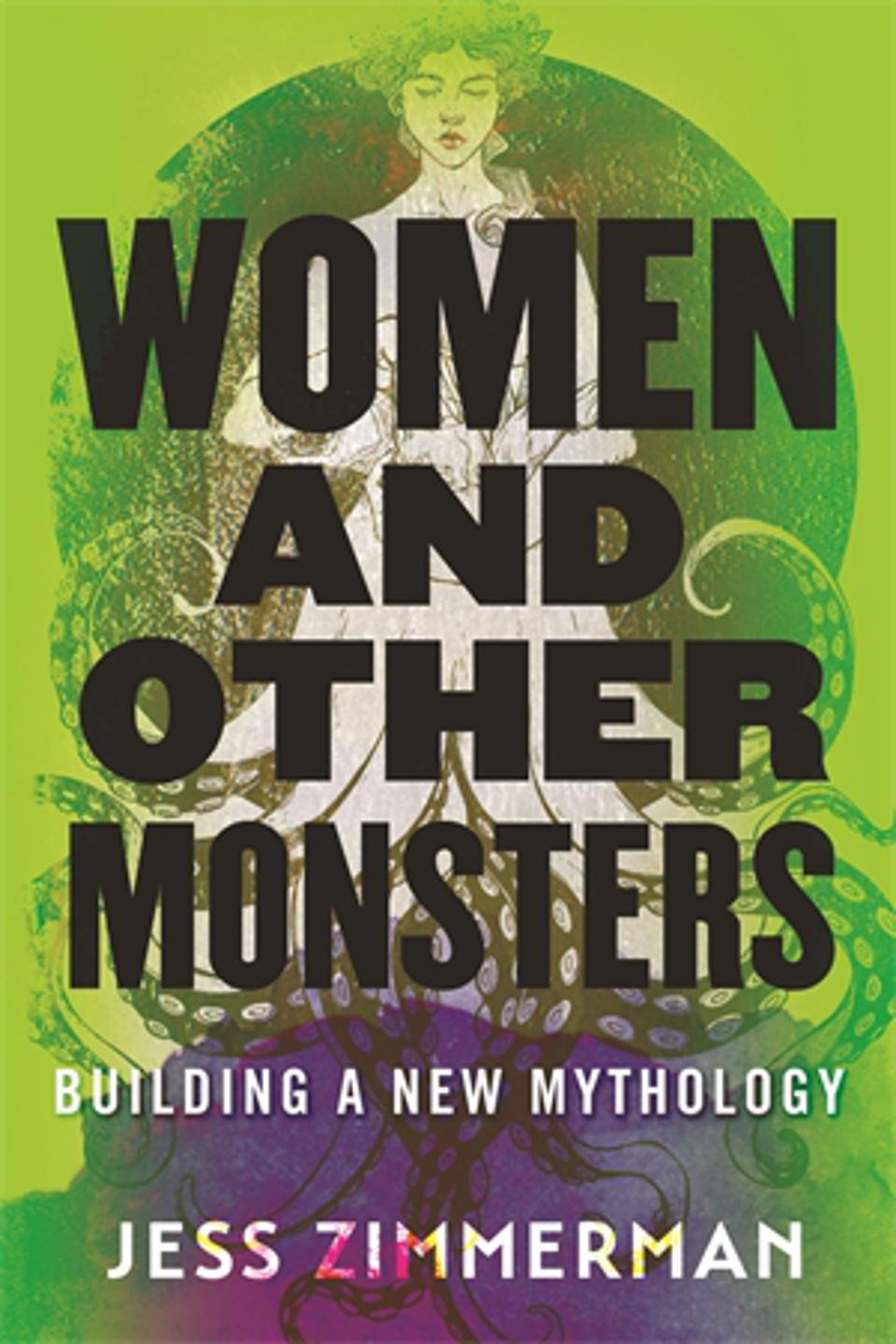 women and other monsters building a new mythology jess zimmerman book cover beacon press