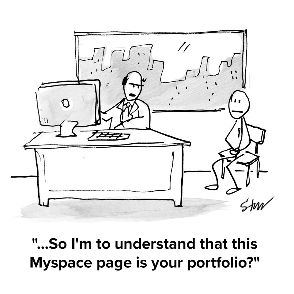 Job applicant sitting in interviewer's office being asked ″I'm to understand that this Myspace page is your portfolio″