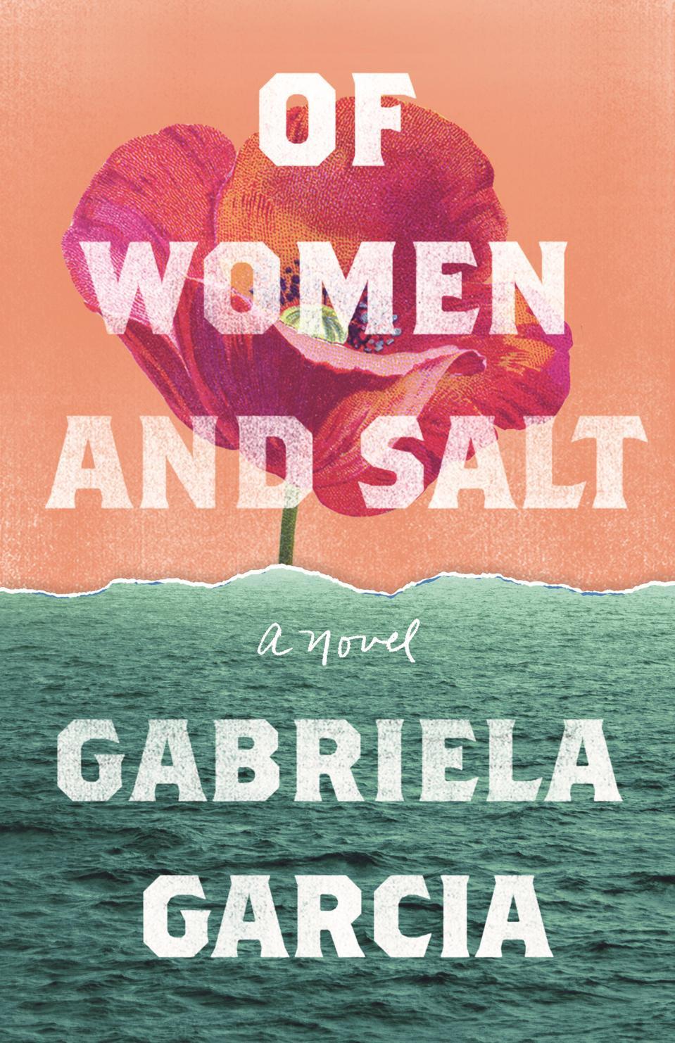 of women and salt gabriela garcia novel fiction flatiron books book cover