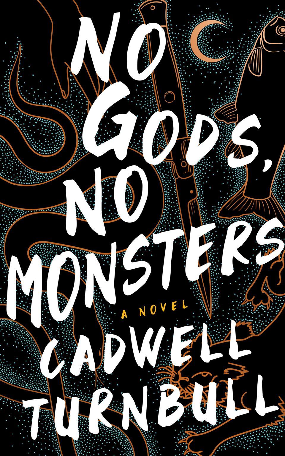no gods no monsters cadwell turnbull novel bok cover fiction blackstone publishing