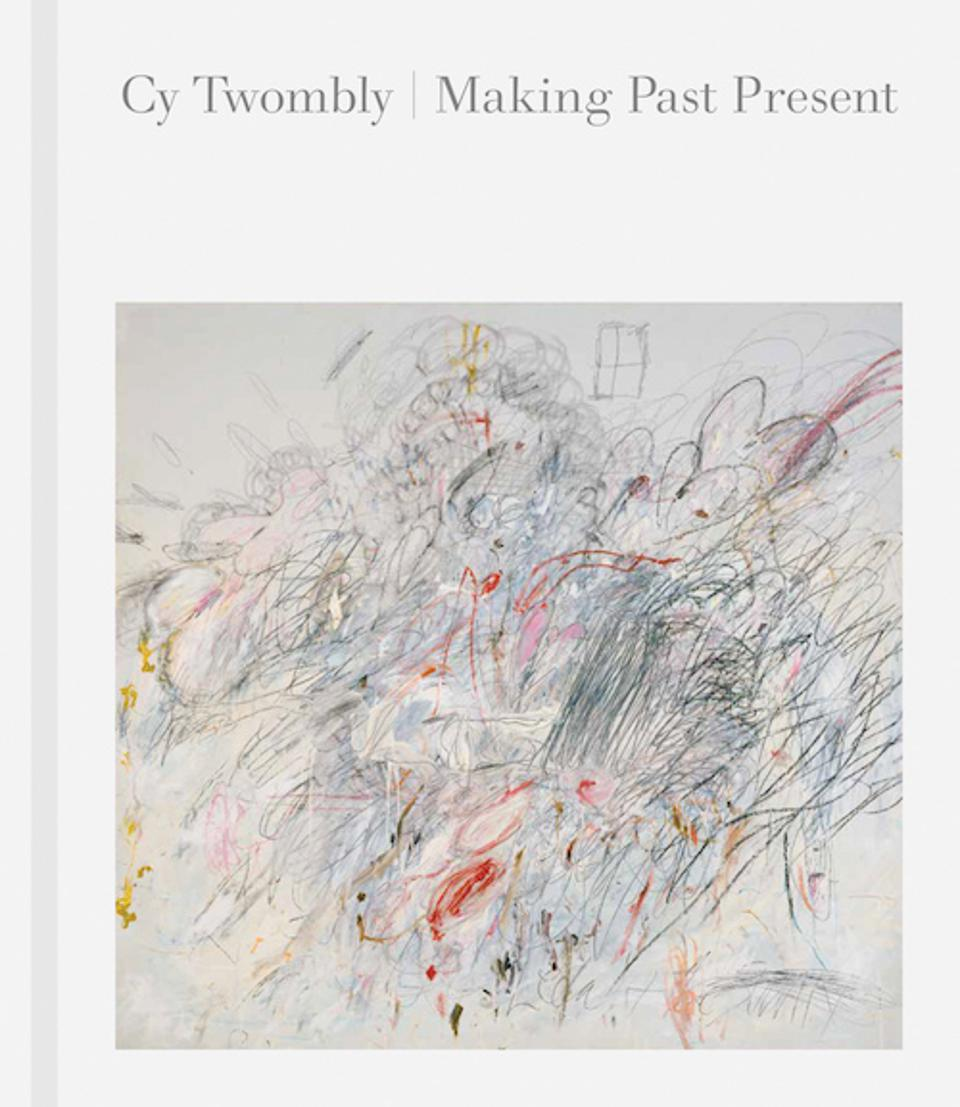 ″Cy Twombly: Making Past Present″ book