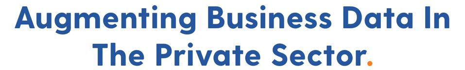 Augmenting Business Data In The Private Sector