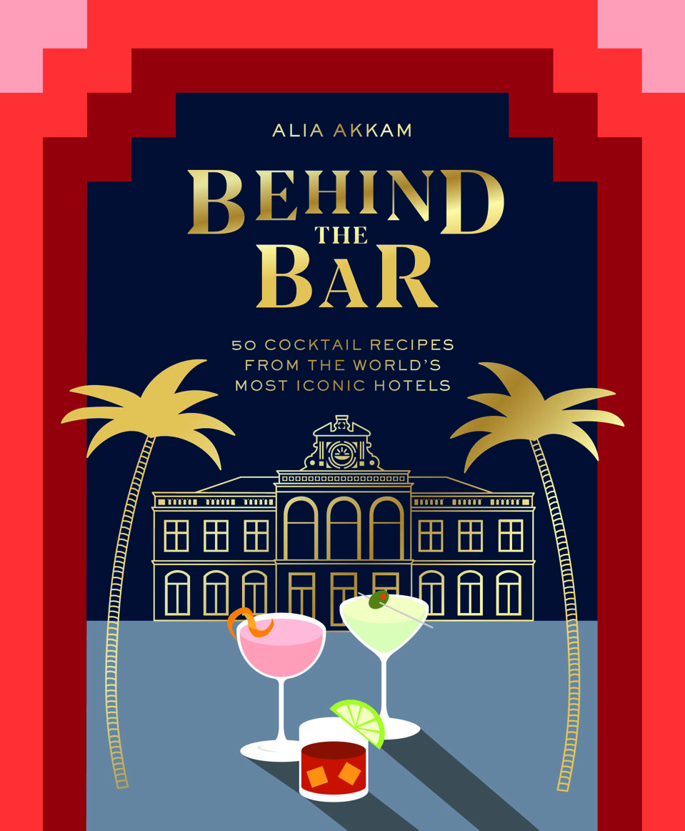 Fabulous cocktails from the world's iconic hotels