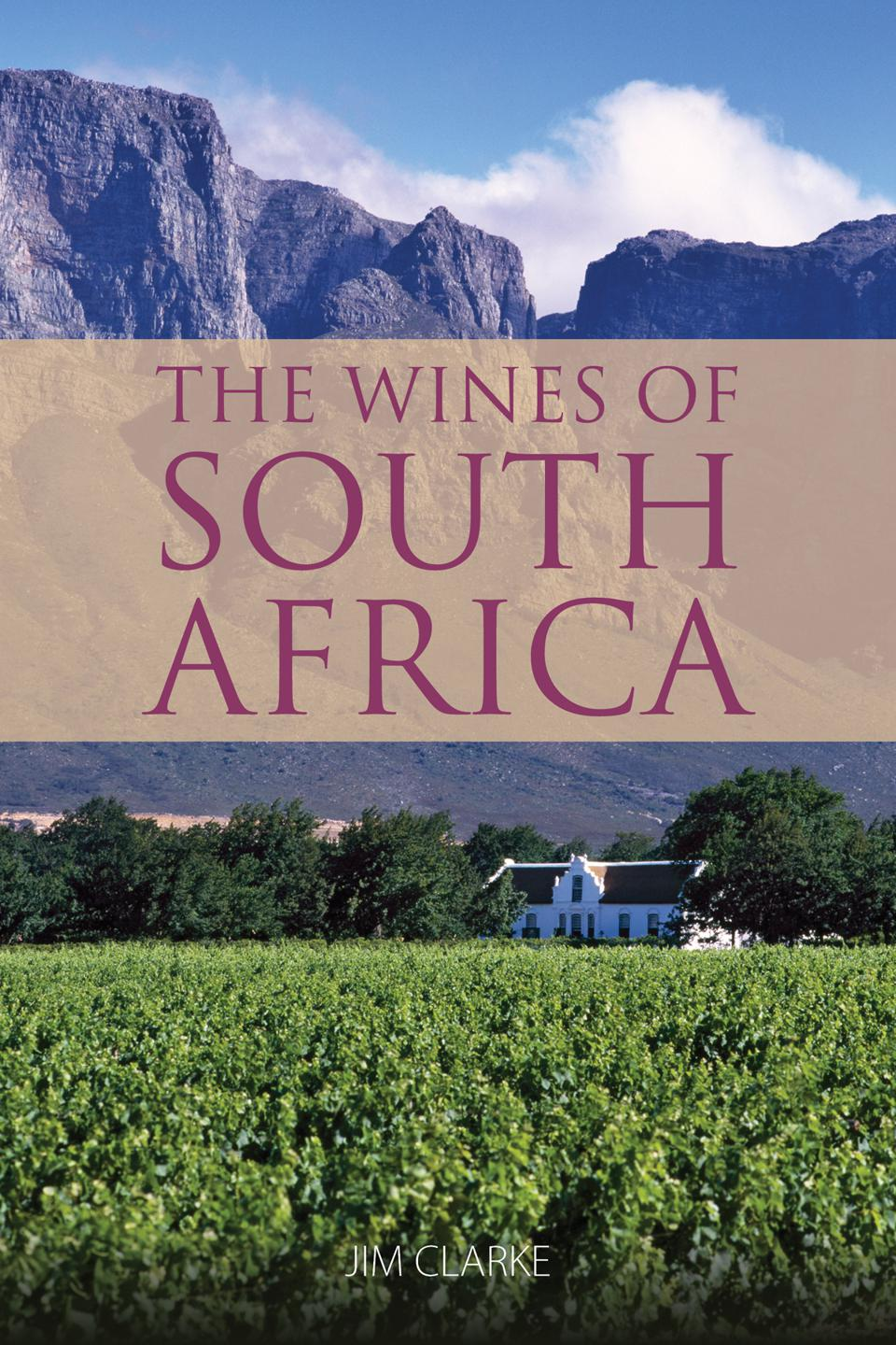 A comprehensive guide to the wines of South Africa