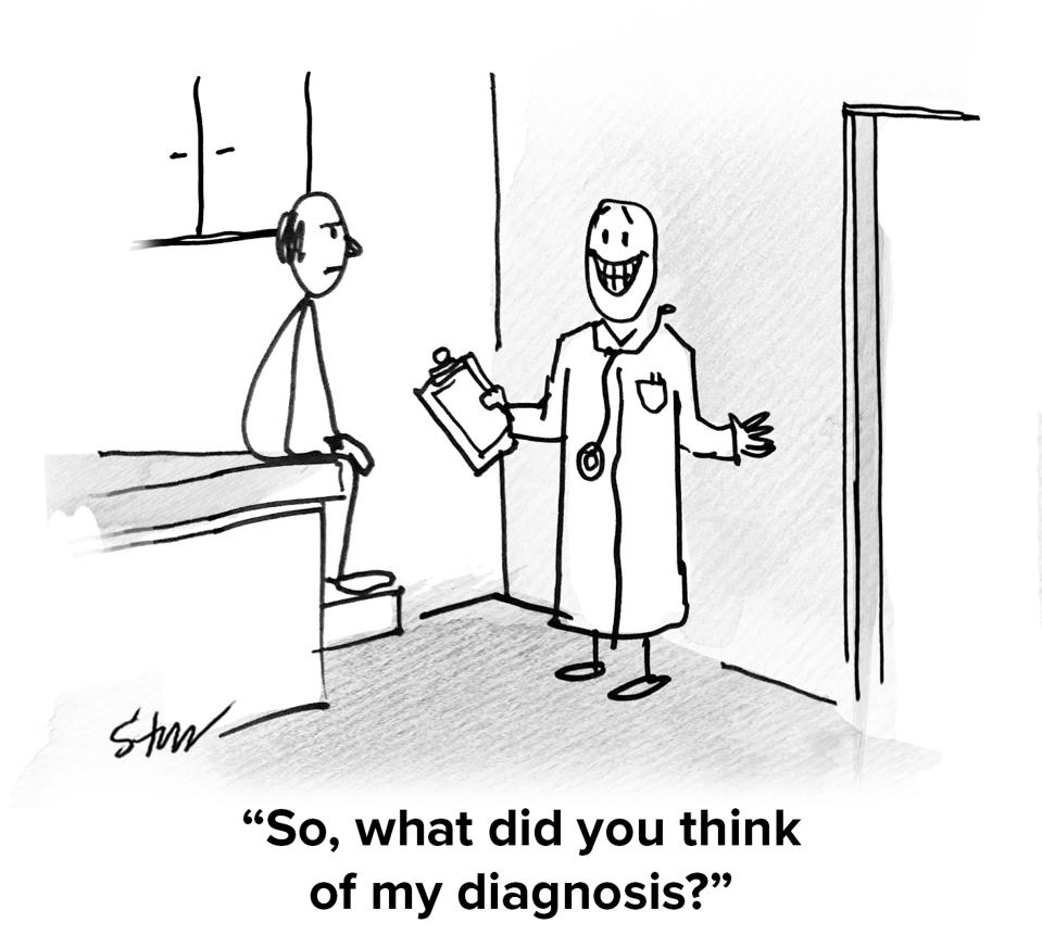 Doctor saying to patient on table ″So, what did you think of my diagnosis?″