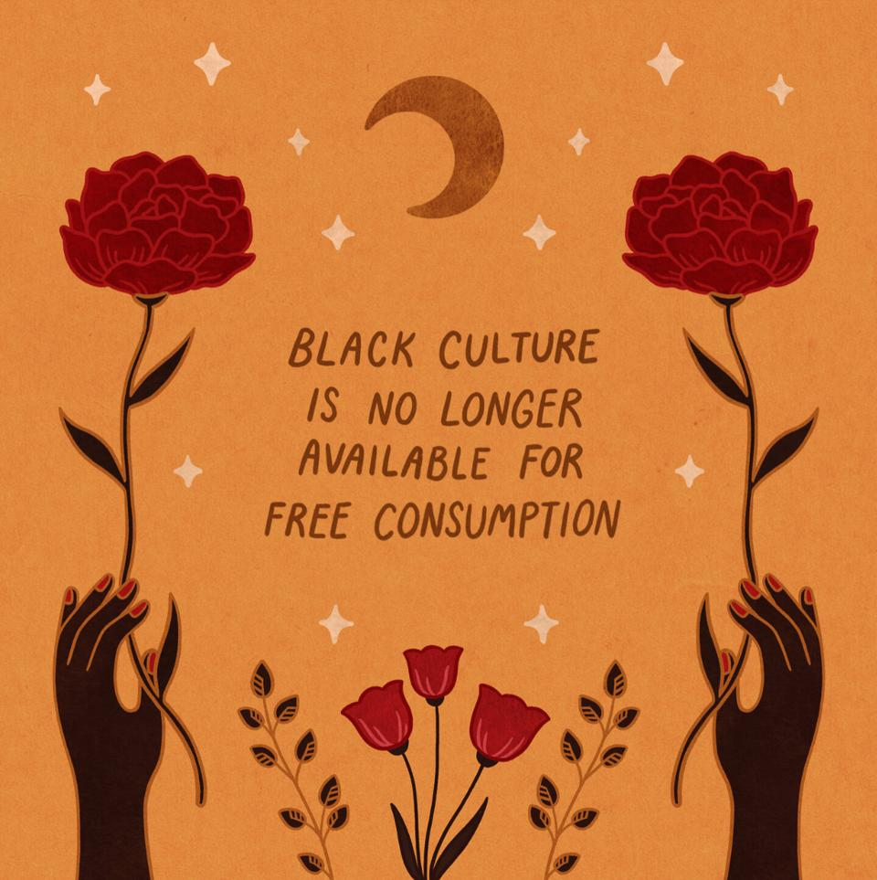 ″Black culture is no longer available for free consumption.″