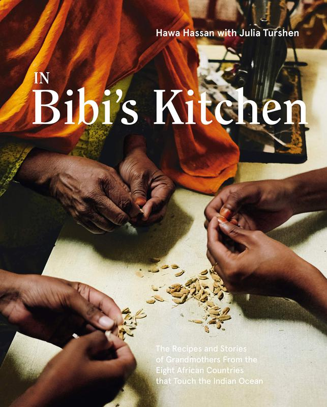 In Bibi's Kitchen: The Recipes and Stories of Grandmothers from the Eight African Countries that Touch the Indian Ocean